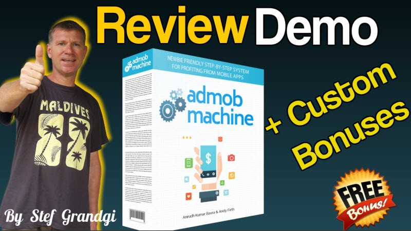 Admob Machine Review and Bonus Stef Grandgi