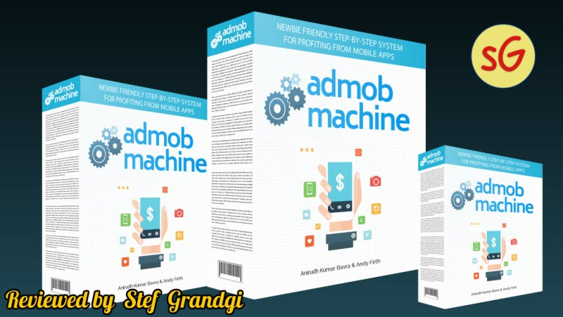 Admob Machine Review and Bonuses Stef Grandgi