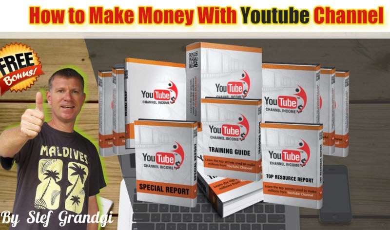 How to Make Money with Youtube Channel Stef Grandgi Bonus