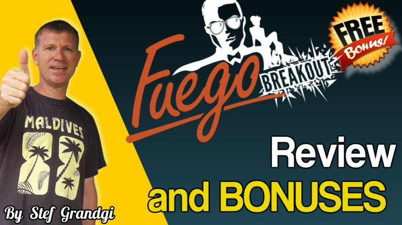 Fuego Breakout Stef Grandgi Review and Bonuses