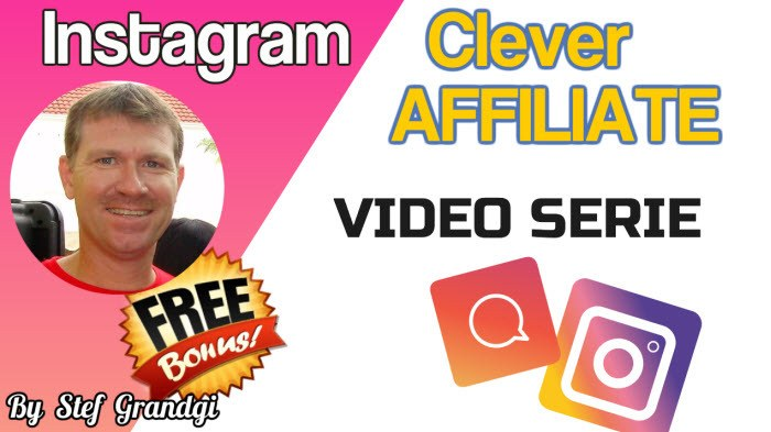 Instagram Clever Affiliate Video Serie Stef Grandgi Bonus