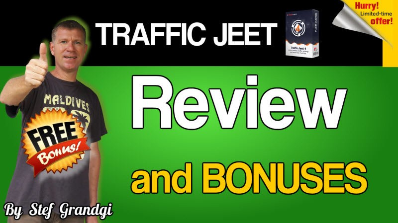 Traffic Jeet 4 Review and Bonuses Stef Grandgi1
