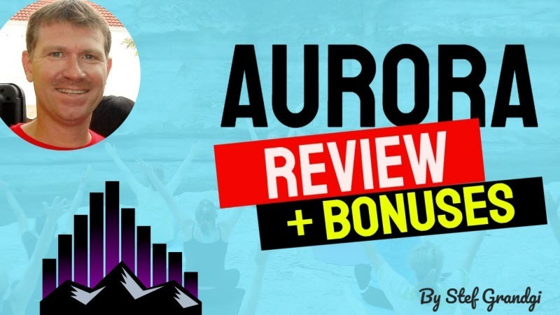 Aurora Review and Bonuses Stef Grandgi